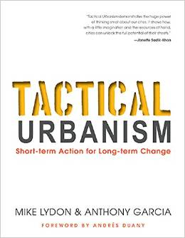 Cover of Mike Lydon and Anthony Garcia's new book, Tactical Urbanism.